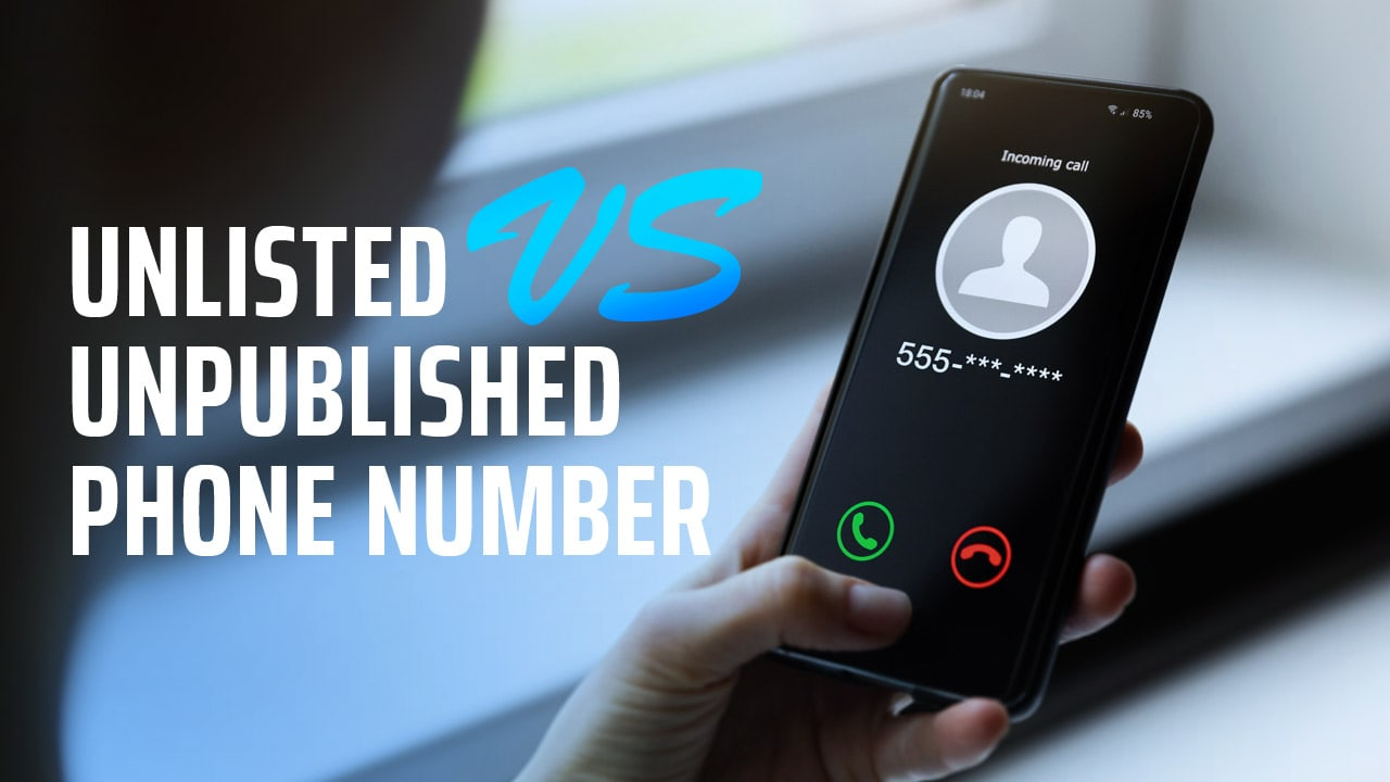 Unlisted vs Unpublished Phone Number